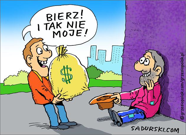 Bierz pieniądze! I tak nie moje!