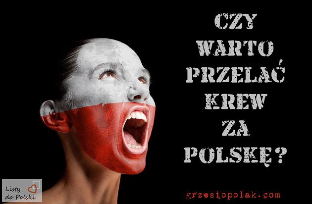 Czy warto przelać krew za Polskę?